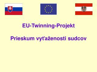 EU-Twinning-Projekt Prieskum vy ?a� enosti sudcov