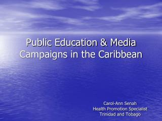 Public Education & Media Campaigns in the Caribbean