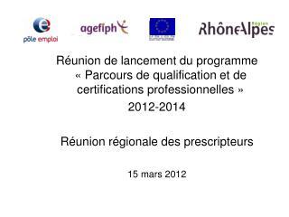 Ordre du jour  :  Programme PQCP 2012-2014 : Calendrier Retour sur la consultation