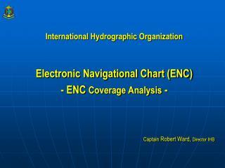 International Hydrographic Organization Electronic Navigational Chart (ENC)