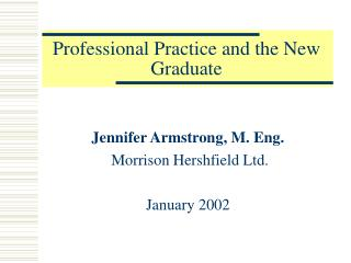 Professional Practice and the New Graduate