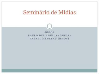 Semin�rio de M�dias