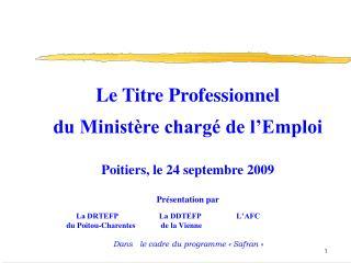 1946 : Certificat de formation professionnelle (CFP) 2002 :  Titre professionnel