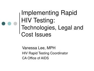 Implementing Rapid HIV Testing: Technologies, Legal and Cost Issues