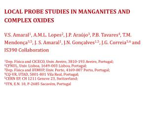 LOCAL PROBE STUDIES IN MANGANITES AND COMPLEX OXIDES