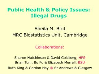 Public Health & Policy Issues:  Illegal Drugs