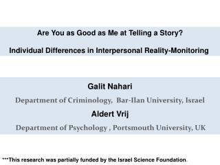 Galit Nahari Department of Criminology,  Bar- Ilan  University, Israel Aldert Vrij