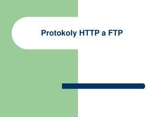 Protokoly HTTP a FTP