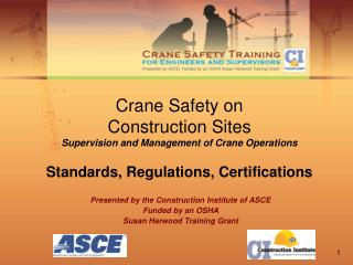 Presented by the Construction Institute of ASCE Funded by an OSHA  Susan Harwood Training Grant