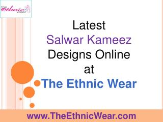 Latest Salwar kameez Designs Online at The Ethnic Wear