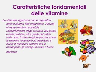 Caratteristiche fondamentali  delle vitamine