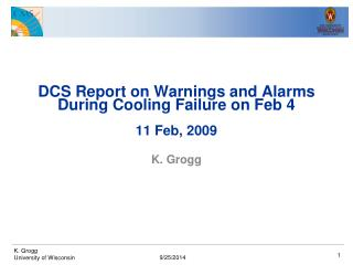 DCS Report on Warnings and Alarms During Cooling Failure on Feb 4 11 Feb, 2009