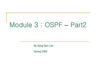 Module 3 : OSPF  –  Part2