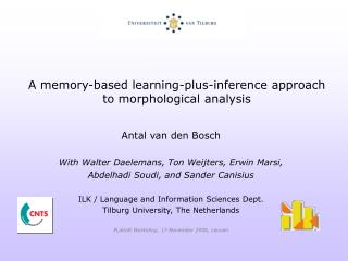 A memory-based learning-plus-inference approach to morphological analysis