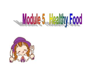 Module 5   Healthy Food