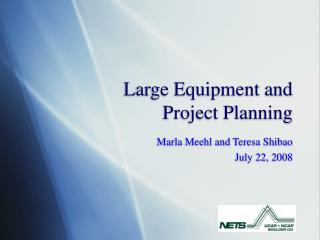 Large Equipment and  Project Planning