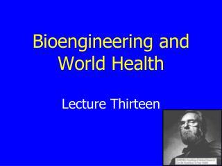Bioengineering and World Health