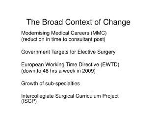 The Broad Context of Change