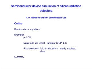 Outline Semiconductor equations Examples 	pnCCD 	Depleted Field Effect Transistor (DEPFET)