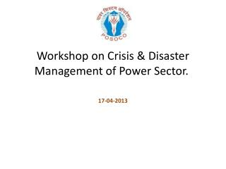 Workshop on Crisis & Disaster Management of Power Sector.