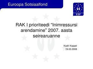 """RAK I prioriteedi """"Inimressursi arendamine"""" 2007. aasta seirearuanne"""