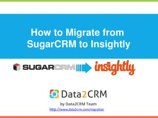 How to Migrate SugarCRM to Insightly with Data2CRM