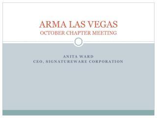 ARMA LAS VEGAS  OCTOBER CHAPTER MEETING
