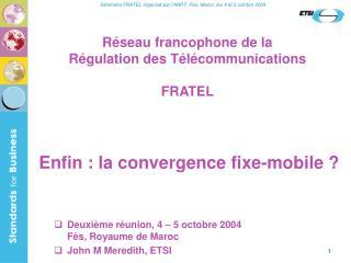 Réseau francophone de la  Régulation des Télécommunications FRATEL