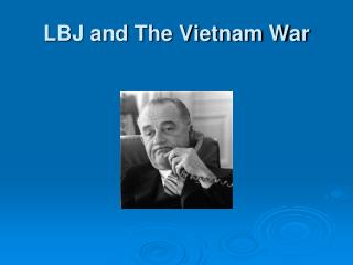 LBJ and The Vietnam War