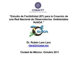 Dr. Rubén Lara Lara rlara@cicese.mx