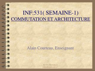 INF:531( SEMAINE-1)  COMMUTATION ET ARCHITECTURE