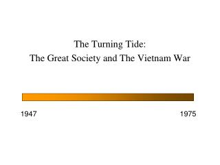 The Turning Tide: The Great Society and The Vietnam War