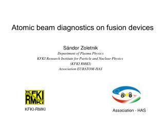 Atomic beam diagnostics on fusion devices