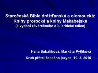 Hana Sobalíková, Markéta Pytlíková Kruh přátel českého jazyka, 10. 3. 2010
