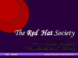 "The  Red  Hat  Society ---- A Happy Naughty ""Rejuvenescent""  Group"