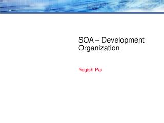 SOA � Development Organization