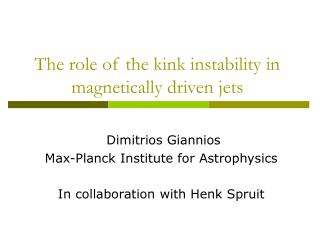 The role of the kink instability in magnetically driven jets