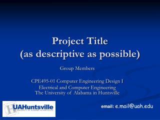 Project Title as descriptive as possible