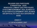 REUSSIR DES PARCOURS D INSERTION : QUEL RENOUVELLEMENT DES PRATIQUES D ACCOMPAGNEMENT DES JEUNES ET PLUS PARTICULIEREMEN