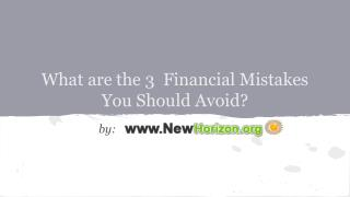What are the 3  Financial Mistakes You Should Avoid