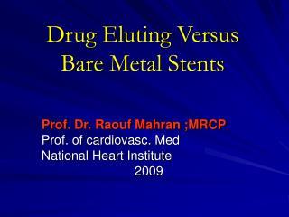 Drug Eluting Versus Bare Metal Stents