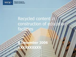 Recycled content in construction of education facilities