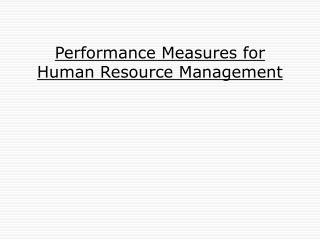 Performance Measures for Human Resource Management