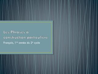 Les Phrases � construction particuli�re