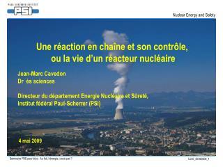 Une réaction en chaîne et son contrôle,  ou la vie d'un réacteur nucléaire