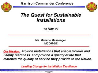 The Quest for Sustainable Installations 14 Nov 07 Ms. Manette Messenger IMCOM-SE