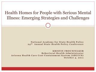 Health Homes for People with Serious Mental Illness: Emerging Strategies and Challenges