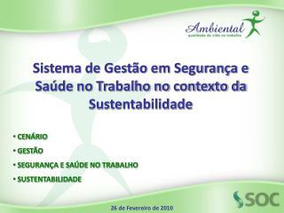 Sistema de Gestão em Segurança e Saúde no Trabalho no contexto da Sustentabilidade  CENÁRIO
