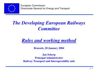 The Developing European Railways Committee Rules and working method Brussels, 20 January 2004
