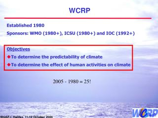 Established 1980 Sponsors: WMO (1980+), ICSU (1980+) and IOC (1992+) Objectives